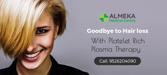 Adieu to hair loss, PRP treatment is here! [Platelet Rich Plasma therapy for hair loss]