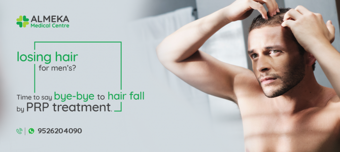 Losing hair for men's?  Time to say bye-bye to hair fall by PRP treatment.